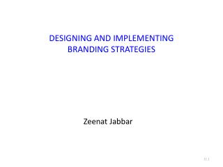 DESIGNING  AND IMPLEMENTING  BRANDING STRATEGIES