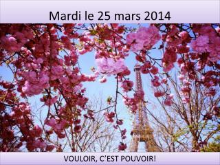 Mardi le 25 mars 2014