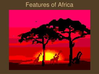Features  of Africa