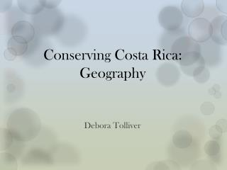 Conserving Costa Rica: Geography