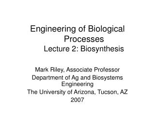 Engineering of Biological Processes Lecture 2: Biosynthesis