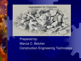 Prepared by: Marcia C. Belcher Construction Engineering Technology