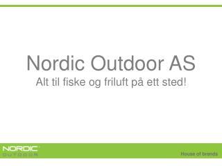 Nordic Outdoor AS Alt til fiske og friluft p� ett sted!