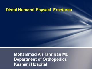 Mohammad Ali  Tahririan  MD Department of Orthopedics Kashani  Hospital
