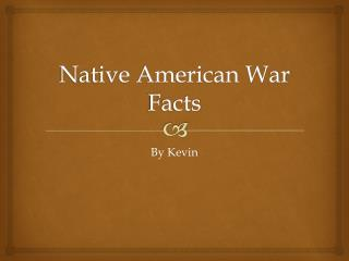 Native American  War Facts