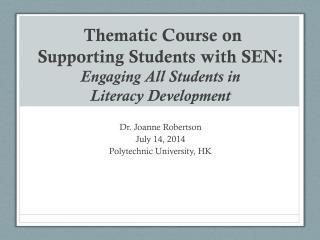 Dr. Joanne Robertson July 14, 2014 Polytechnic University, HK