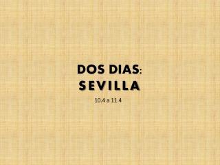 DOS DIAS: SEVILLA