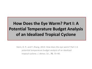 Stern, D. P., and F. Zhang, 2013: How does the eye warm? Part I: A