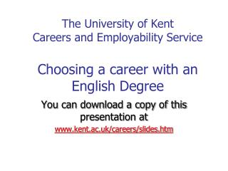 The University of Kent Careers and Employability Service  Choosing a career with an English Degree