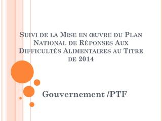 Gouvernement /PTF