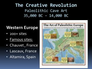 The Creative Revolution Paleolithic  Cave Art 35,000 BC – 14,000 BC