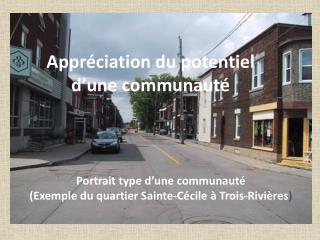 Portrait type d'une communauté (Exemple du quartier Sainte-Cécile à Trois-Rivières )