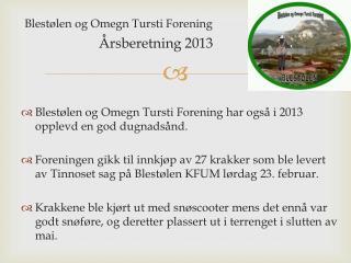 Blest�len og Omegn Tursti Forening                      �rsberetning 2013