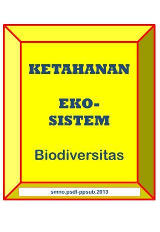 KETAHANAN   EKO- SISTEM Biodiversitas