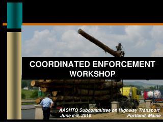 COORDINATED ENFORCEMENT WORKSHOP