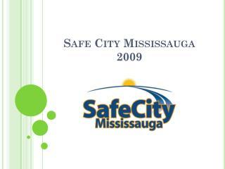 Safe City Mississauga 2009