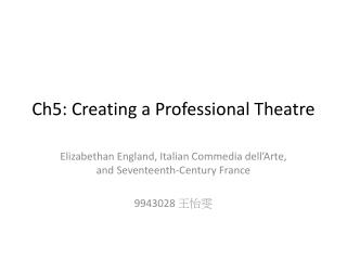 Ch5: Creating a Professional Theatre