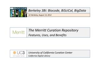 The Merritt Curation Repository Features, Uses, and Benefits