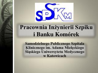 Pracownia Inżynierii Szpiku i Banku Komórek