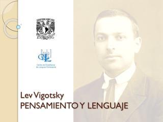 Lev Vigotsky PENSAMIENTO Y LENGUAJE