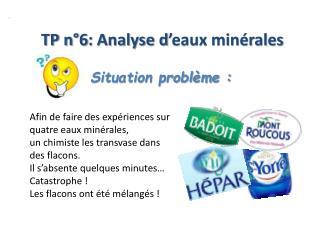 TP n�6: Analyse d�eaux min�rales