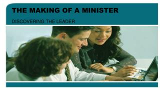 THE MAKING OF A MINISTER