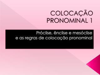 COLOCA��O PRONOMINAL 1