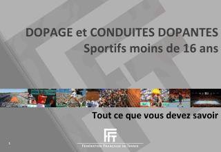 DOPAGE  et  CONDUITES  DOPANTES   Sportifs moins de 16 ans