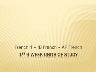 1 st  9 Week Units of Study
