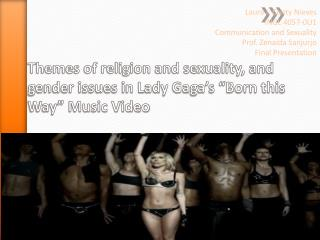 "Themes of religion and sexuality, and gender issues in Lady Gaga's ""Born this Way"" Music Video"