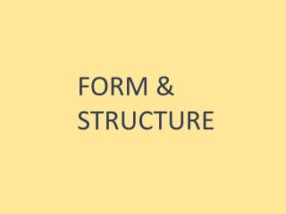 FORM & STRUCTURE