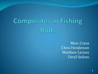 Composites in Fishing Rods