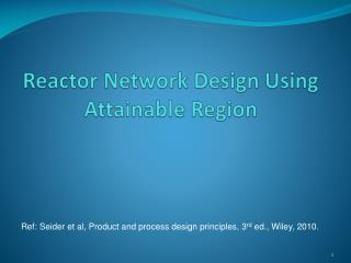 Reactor Network Design Using Attainable Region