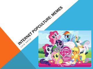 INTERNET POPCULTURE: MEMES