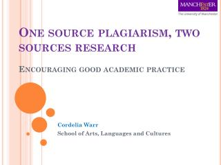 One source plagiarism, two sources research Encouraging good academic practice
