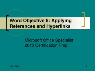 Word Objective 6: Applying References and Hyperlinks