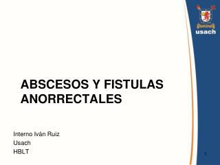 Abscesos y fistulas  anorrectales