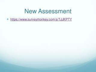 New Assessment