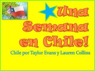 Una Semana en Chile!