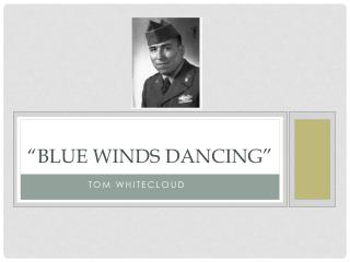 """Blue Winds Dancing"""