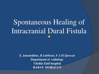 Spontaneous Healing of Intracranial Dural Fistula
