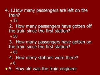 4. 1.How many passengers are left on the train?  15