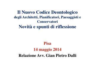 Pisa 14 maggio 2014 Relazione Avv. Gian Pietro Dalli