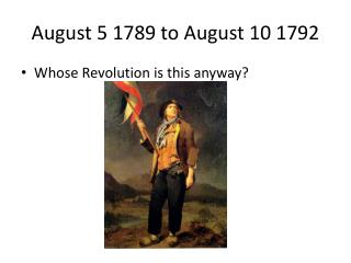 August 5 1789 to August 10 1792