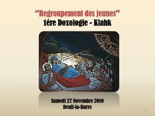 � � Regroupement des jeunes � � 1�re Doxologie - Kiahk