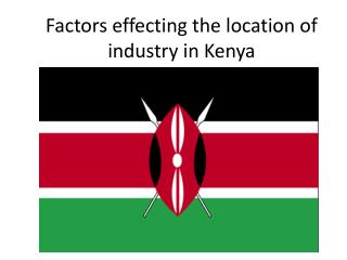 Factors effecting the location of industry in Kenya