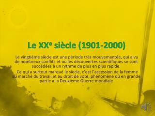 Le  XX e  siècle (1901-2000)