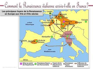 Les principaux foyers de la Renaissance en Europe aux XVe et XVIe siècles