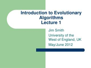Introduction to Evolutionary  Algorithms Lecture 1