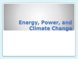 Energy, Power, and Climate Change